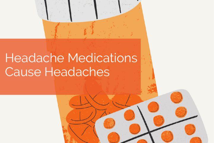 Headache Medication Can Cause Headaches