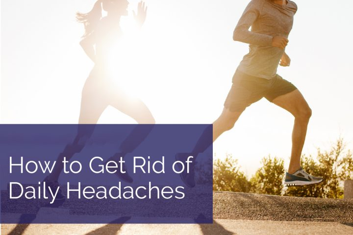 How to Get Rid of Daily Headaches
